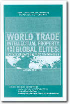 World Trade, Intellectual Property, and the Global Elites